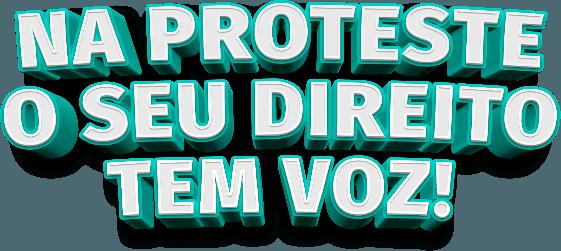 Na Proteste o seu direito tem voz